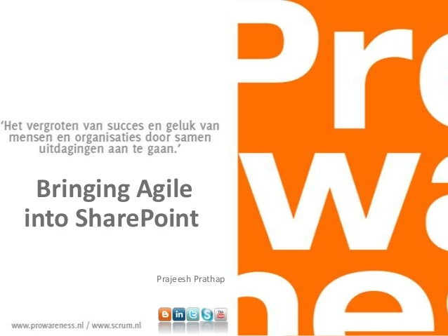 Bringing Agile into SharePoint Prajeesh Prathap