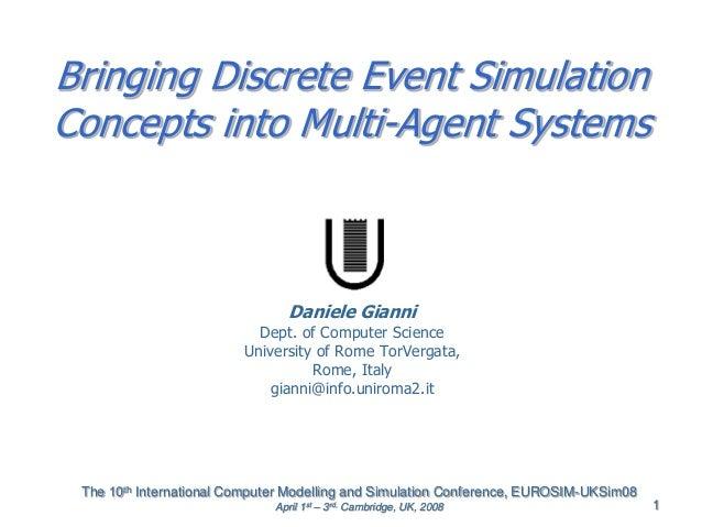 The 10th International Computer Modelling and Simulation Conference, EUROSIM-UKSim08 April 1st – 3rd, Cambridge, UK, 2008 ...