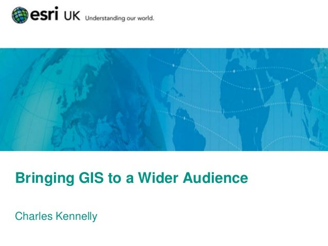ArcGIS Online seminar: Bringing GIS to a wider audience