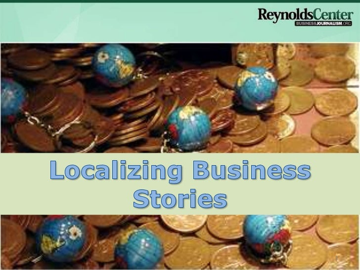 Localizing Business Stories                                            1                        Photo by Flickr user p22earl