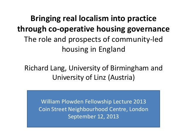 Bringing real localism into practice through co-operative housing governance The role and prospects of community-led housi...