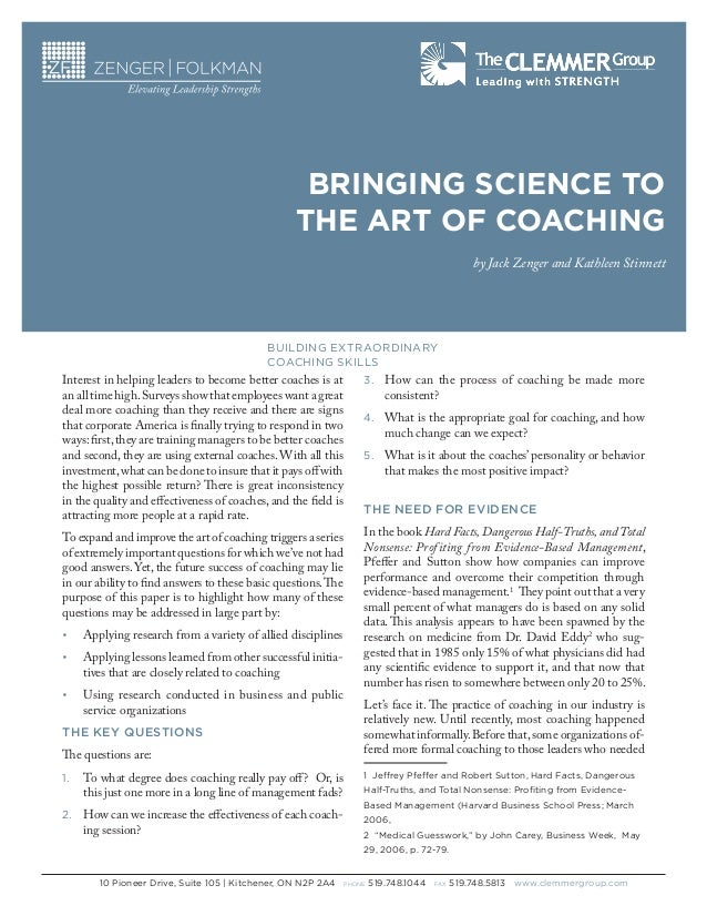 BRINGING SCIENCE TO THE ART OF COACHING by Jack Zenger and Kathleen Stinnett  BUILDING EXTRAORDINARY COACHING SKILLS  Inte...
