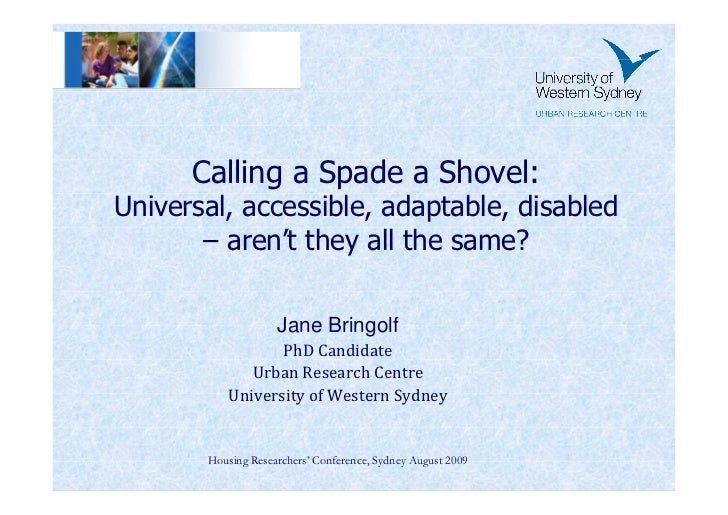 Calling a Spade a Shovel:Universal, accessible, adaptable, disabled       – aren't they all the same?                    J...
