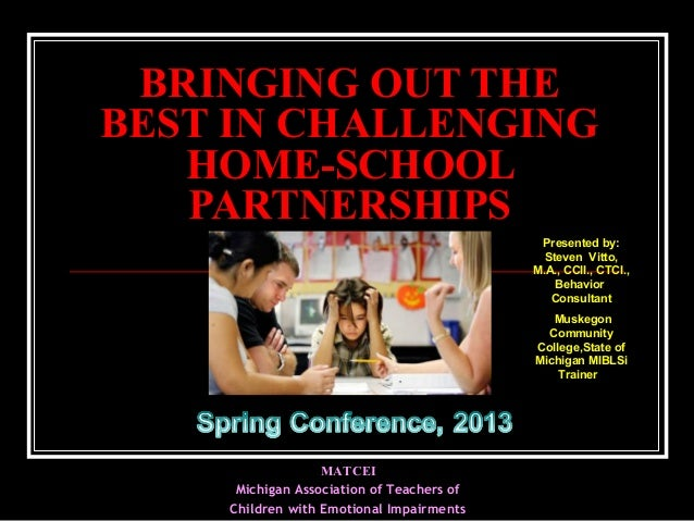 Steve Vitto Bringing out the best in challenging hopme school partberships for Karen West and MATCEI Spring Conference