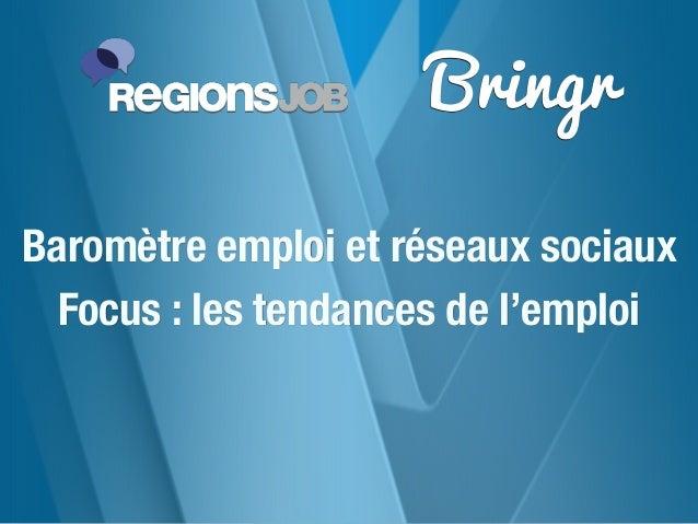 Baromètre Emploi & Réseaux sociaux RegionsJob / Bringr - été 2013