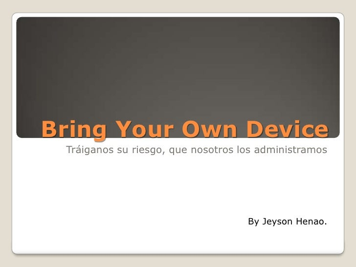 Bring Your Own Device