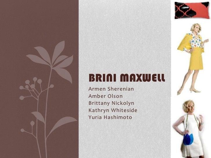BRINI MAXWELL<br />Armen Sherenian<br />Amber Olson<br />Brittany Nickolyn<br />Kathryn Whiteside<br />Yuria Hashimoto<br />