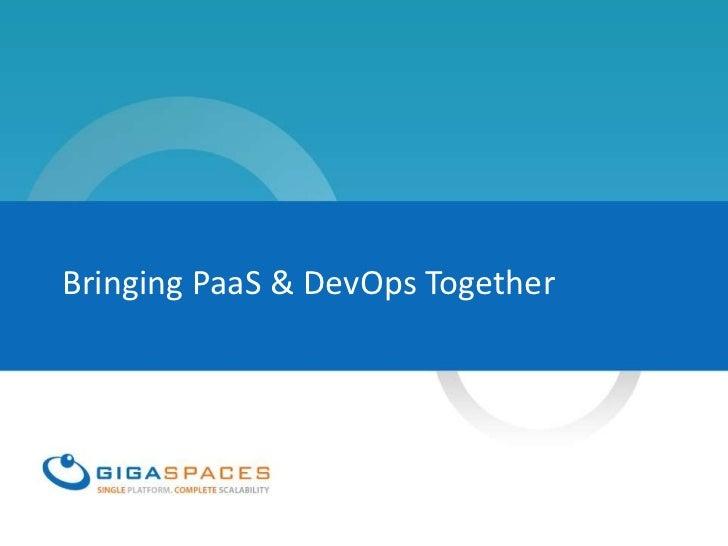 Bringing PaaS & DevOps Together