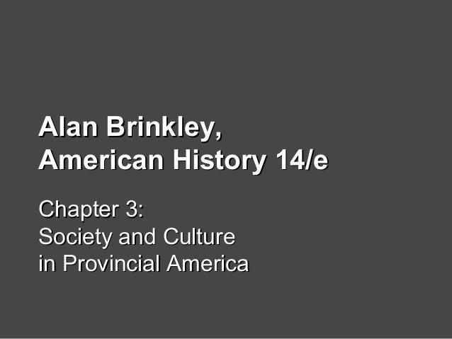 Alan Brinkley,Alan Brinkley, American History 14/eAmerican History 14/e Chapter 3:Chapter 3: Society and CultureSociety an...