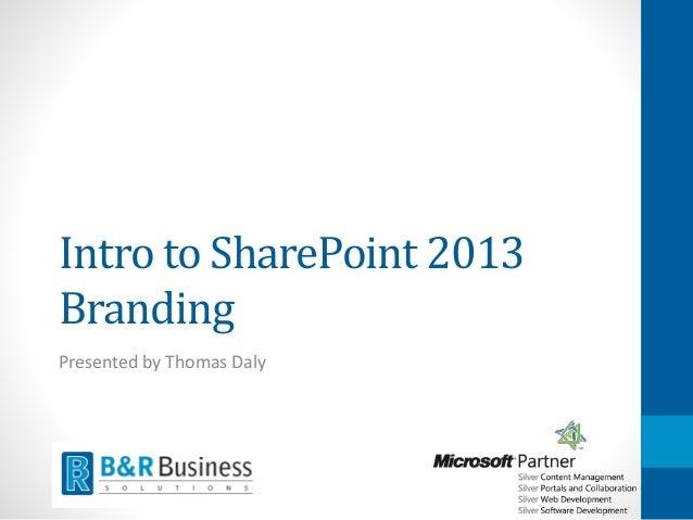 Intro to SharePoint 2013 Branding