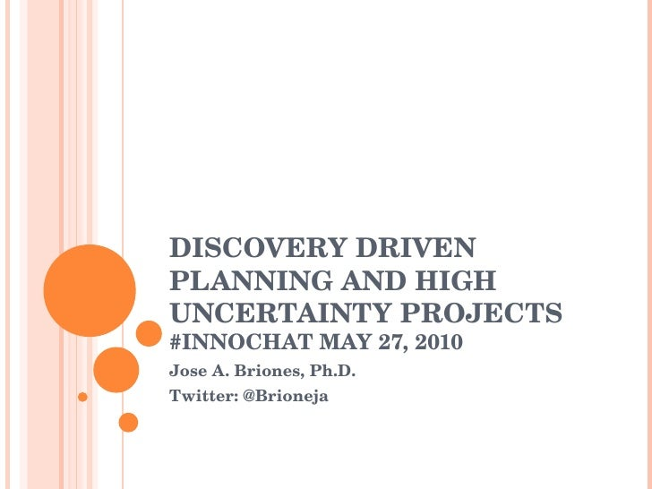 The Use of Discovery Driven Planning to Manage High Uncertainty Projects