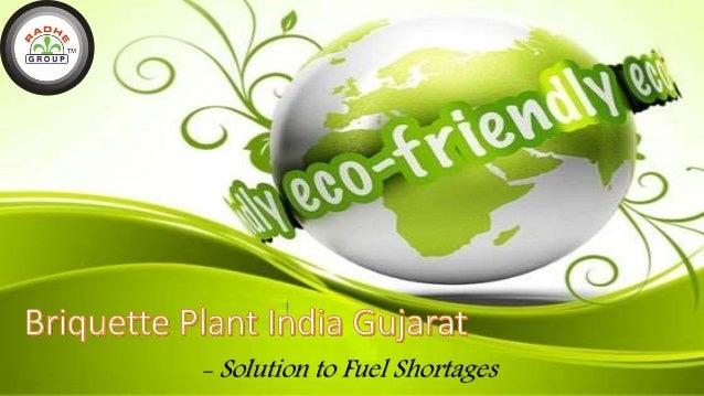 Briquette plant india gujarat   solution to fuel shortages