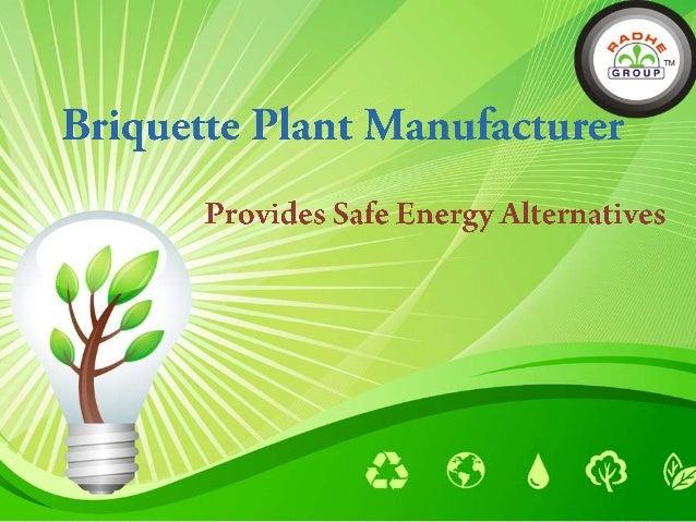 Briquette Plant Manufacturer Provides Safe Energy Alternative