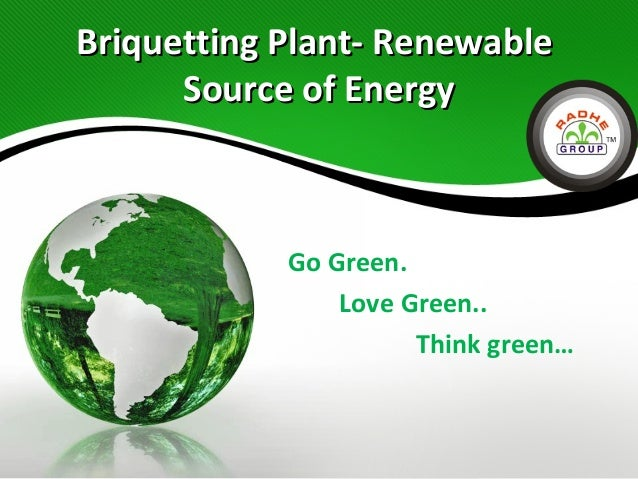 Briquetting Plant - Renewable Source of Energy