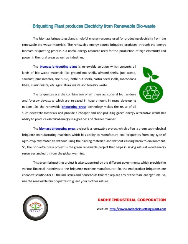 Briquetting Plant produces Electricity from Renewable Bio-waste The biomass briquetting plant is helpful energy resource u...