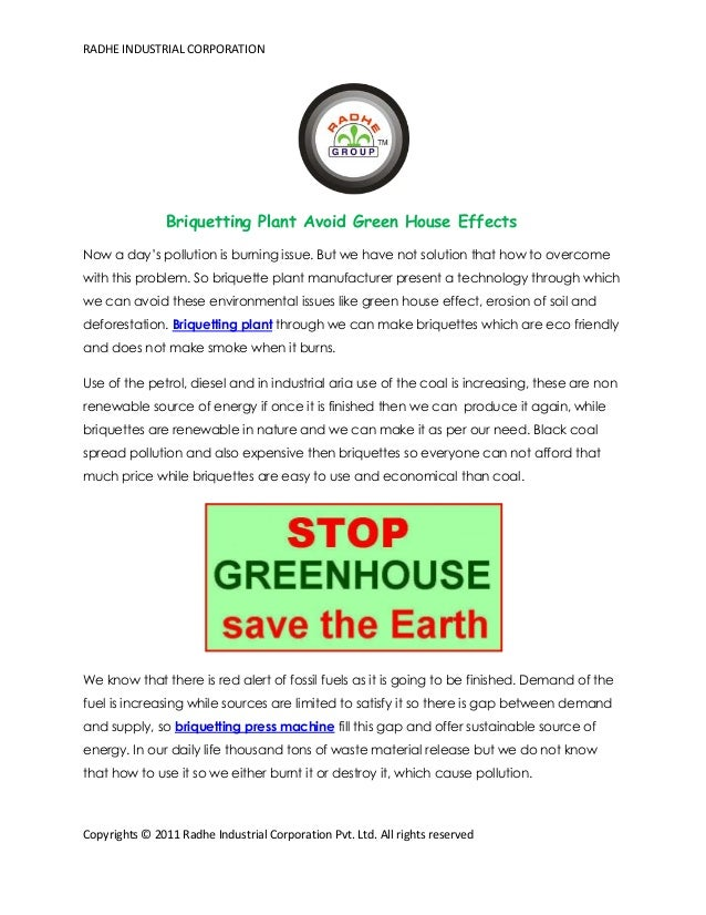 RADHE INDUSTRIAL CORPORATION  Briquetting Plant Avoid Green House Effects Now a day's pollution is burning issue. But we h...