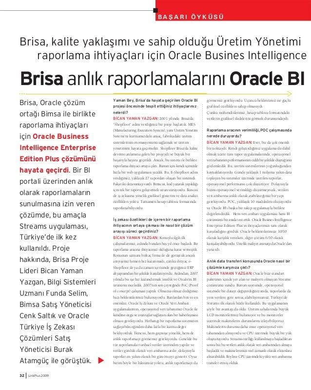 32 LinkPlus 2009 B A fi A R I Ö Y K Ü S Ü Brisa, Oracle çözüm orta¤› Bimsa ile birlikte raporlama ihtiyaçlar› için Oracle B...