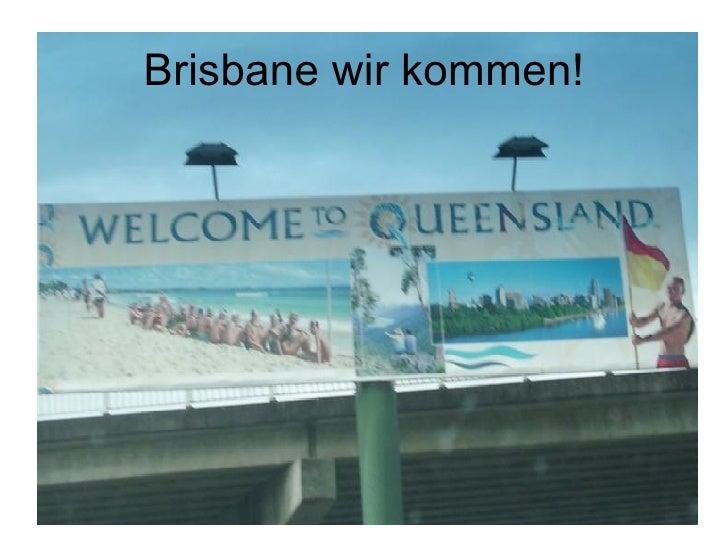 Brisbane wir kommen!