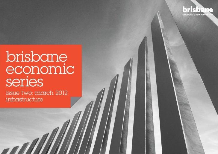brisbaneeconomicseriesissue two: march 2012infrastructure