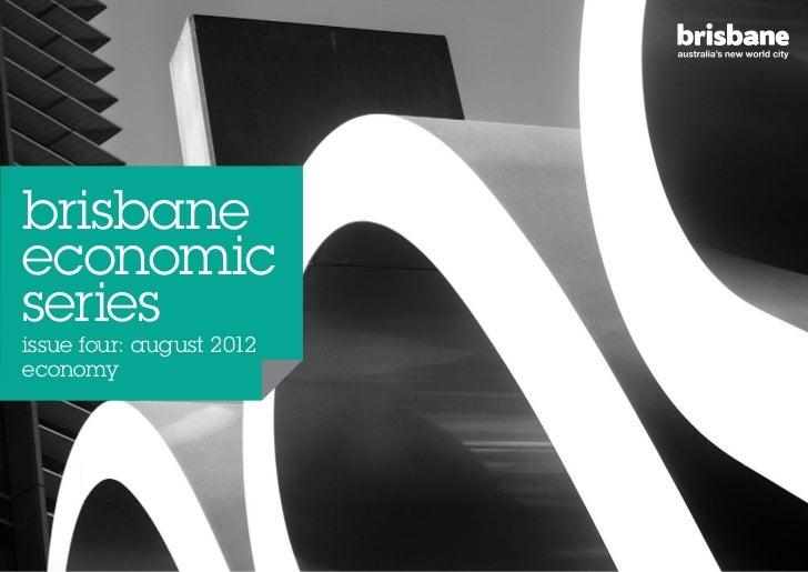 brisbaneeconomicseriesissue four: august 2012economy