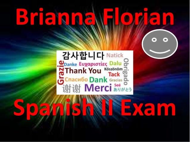 Brianna FlorianSpanish II Exam