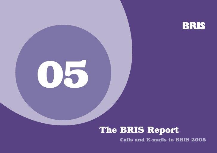 05     The BRIS Report        Calls and E-mails to BRIS 2005