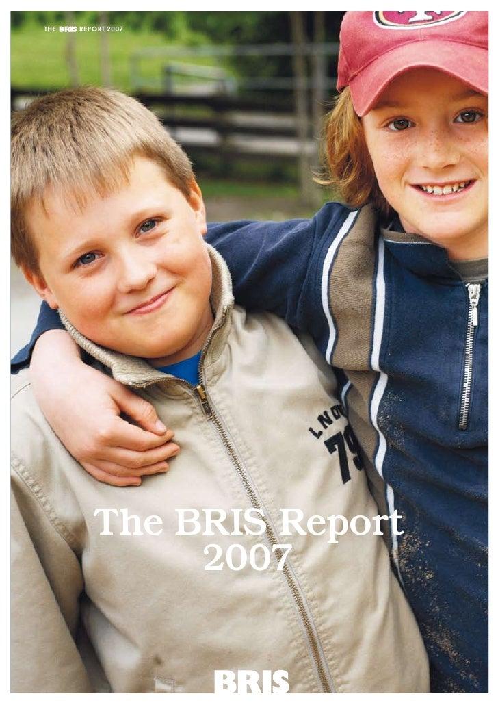 THE T H E B R I S R E P O R T 2 0 0 7          REPORT 2007                The BRIS Report                     2007        ...