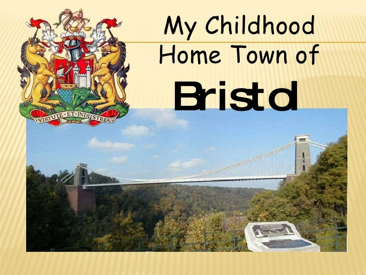 My Childhood Home Town of Bristol
