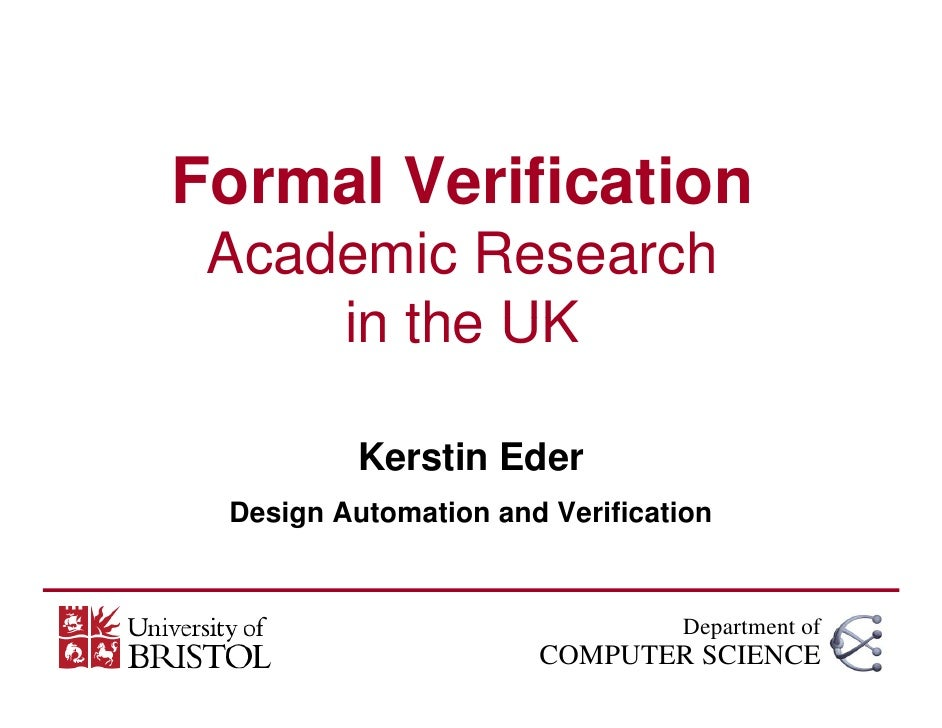 Formal Verification  Academic Research      in the UK            Kerstin Eder  Design Automation and Verification         ...