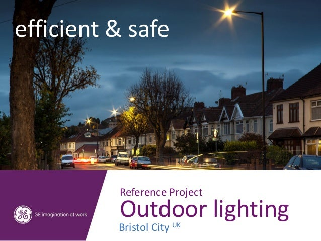 efficient & safe          Reference Project          Outdoor lighting          Bristol City UK
