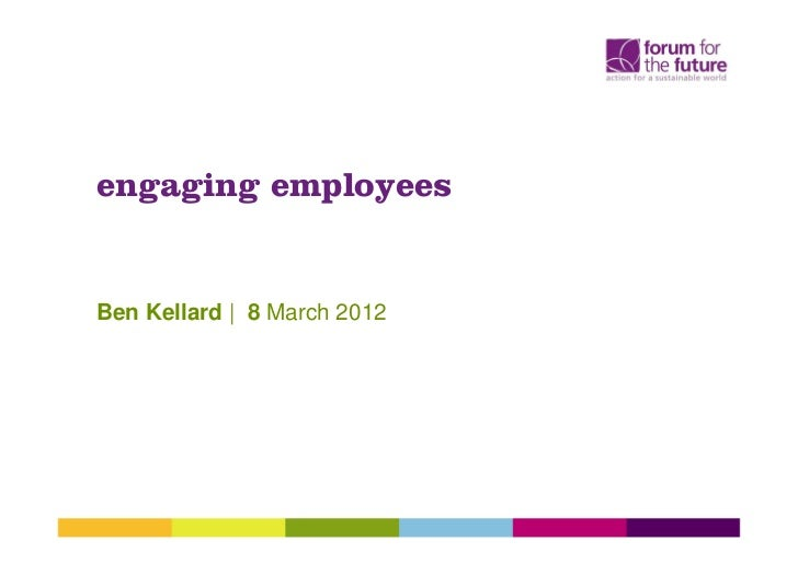engaging employeesBen Kellard | 8 March 2012