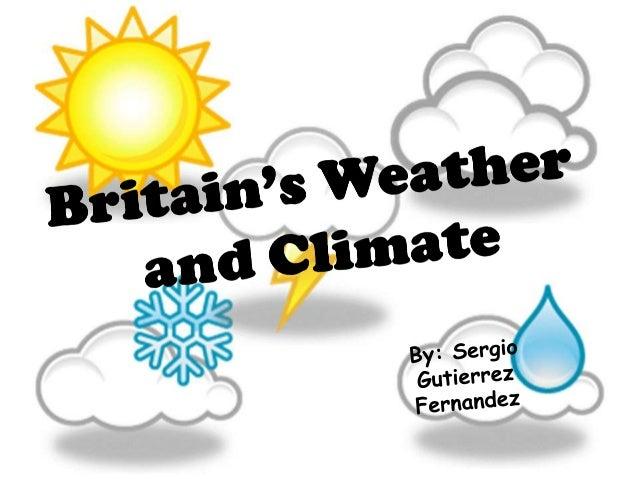 Britain's weather and climate de sergio gutierrez fernandez