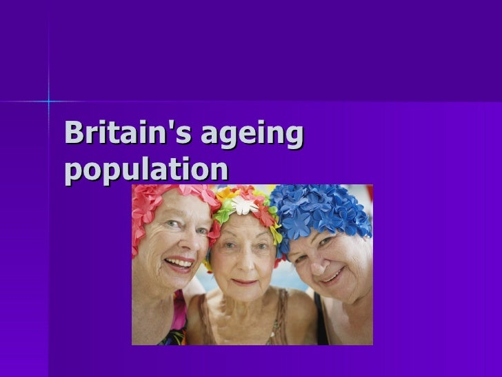 Britains Ageing Population