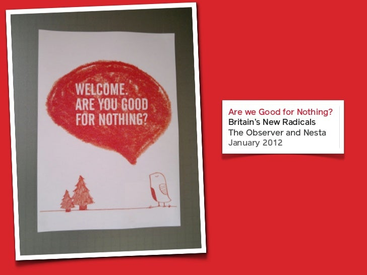 Are we Good for Nothing?Britain's New RadicalsThe Observer and NestaJanuary 2012
