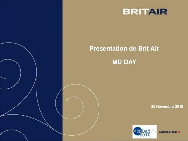 Présentation de Brit Air MD DAY 25 Novembre 2010