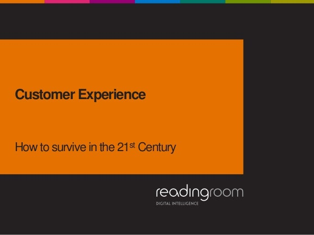 Customer Experience: How To Survive In The 21st Century?