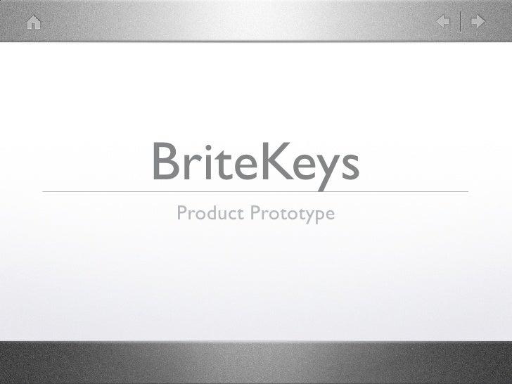 BriteKeys  Product Prototype