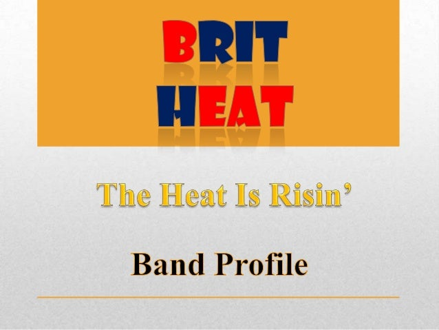 • Brit Heat is a typical conventional boy band. The music  genre of Brit Heat would be mainstream and considerable  Pop ty...