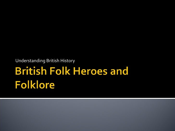 Lesson 3-British Folk Heroes And Folklore