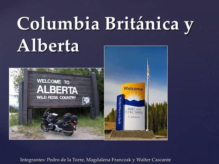 British columbia  & alberta