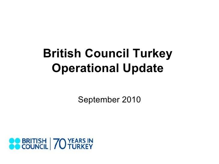 British Council Turkey Operational Update September 2010