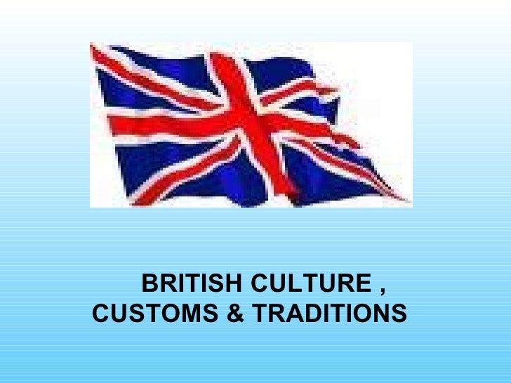 British Culture , Customs & Traditions