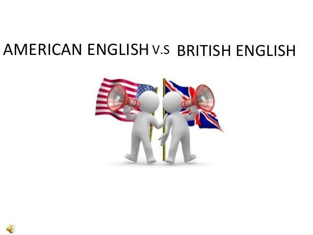 AMERICAN ENGLISH V.S BRITISH ENGLISH
