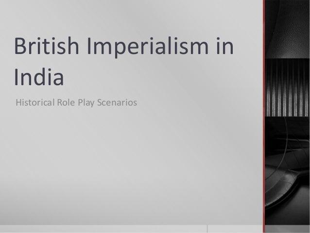 British Imperialism in India Historical Role Play Scenarios
