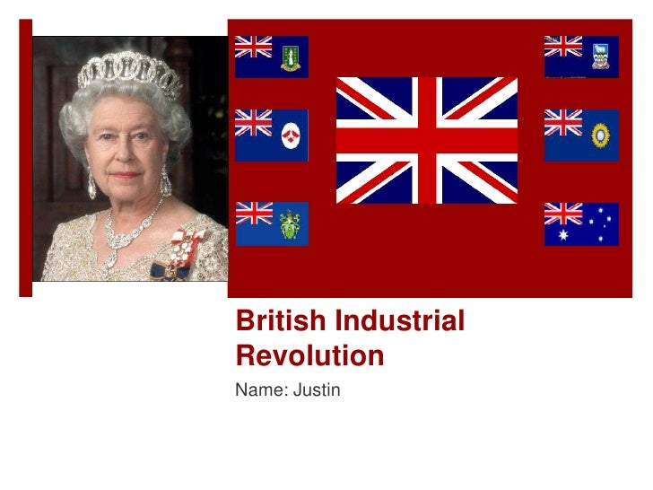 British IndustrialRevolutionName: Justin