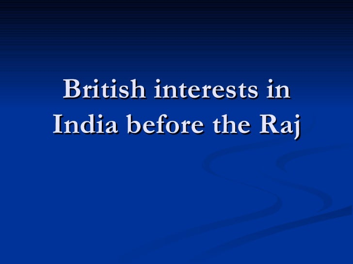 British interests in india before the raj