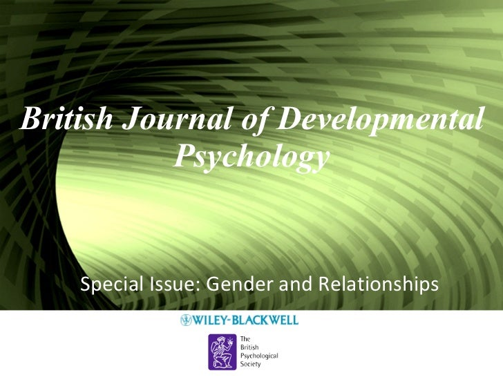 British Journal of Developmental Psychology Special Issue: Gender and Relationships