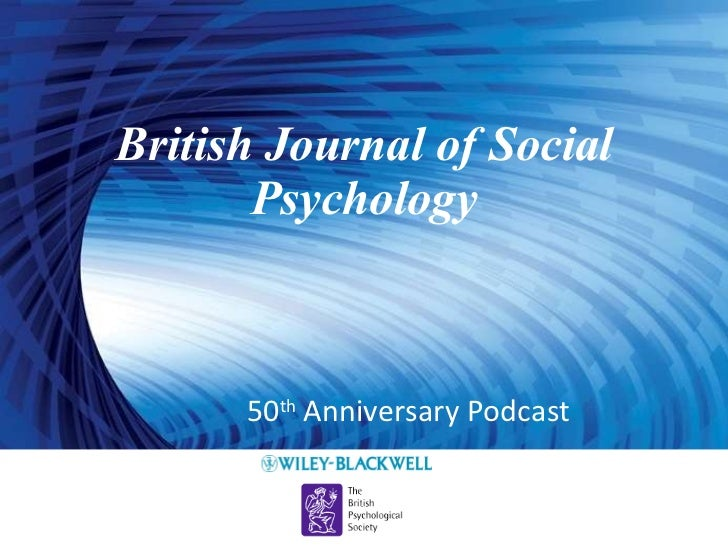 British Journal of Social Psychology 50 th  Anniversary Podcast