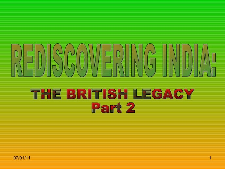 REDISCOVERING INDIA: THE BRITISH LEGACY Part 2
