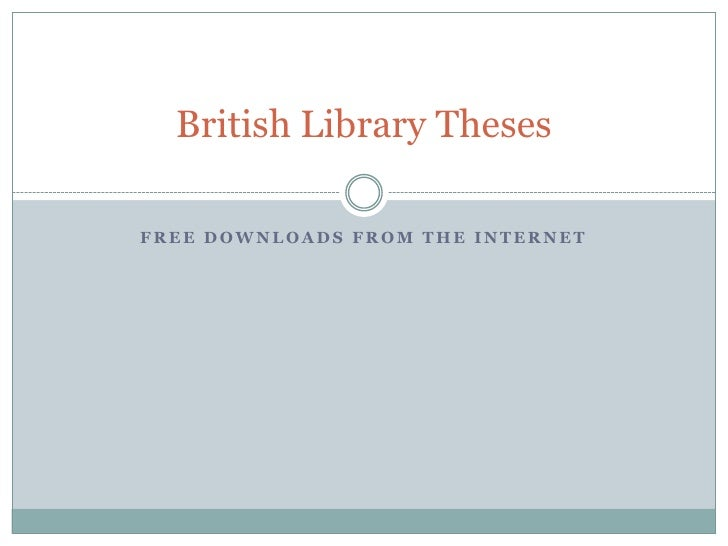 free downloads from the internet<br />British Library Theses<br />